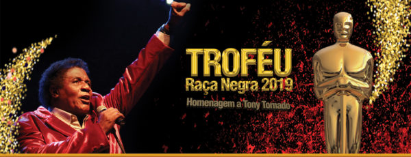 """Resultado de imagem para Tony Tornado trofeu Raça Negra 2019"""""""